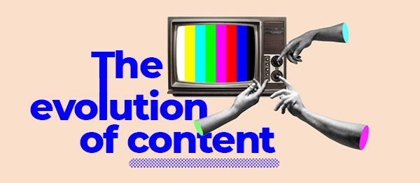 The Evolution of Content